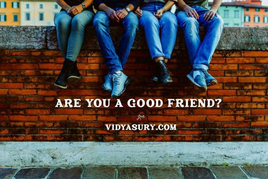 Are you a good friend