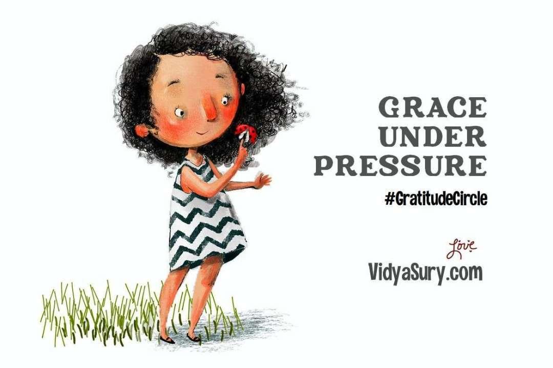 Grace under pressure - Gratitude Circle