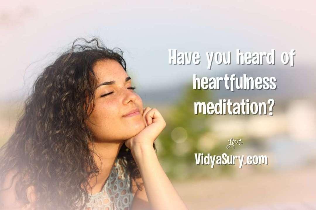 Have you heard of heartfulness meditation