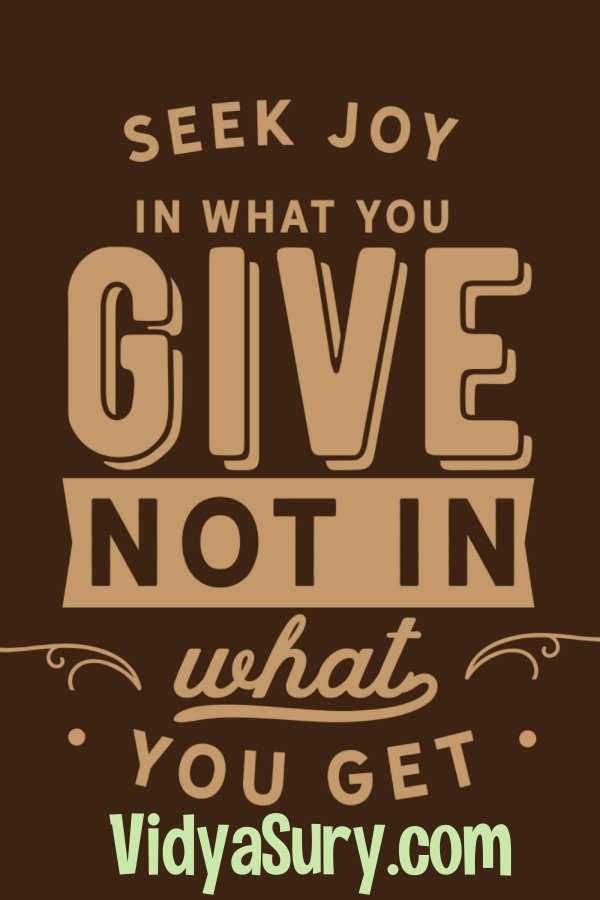 Joy of giving Seek joy in what you give