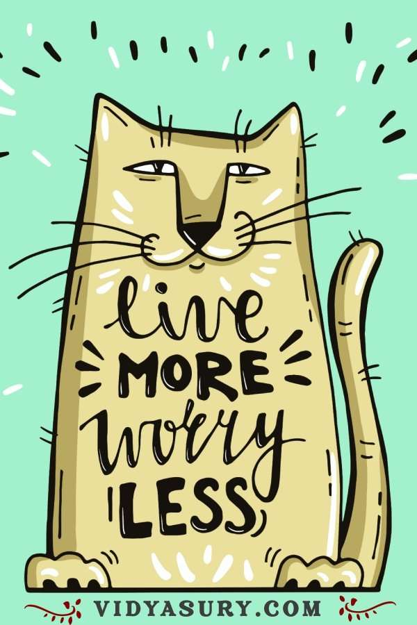 Live more Worry less. 11 things to care less about to be truly happy