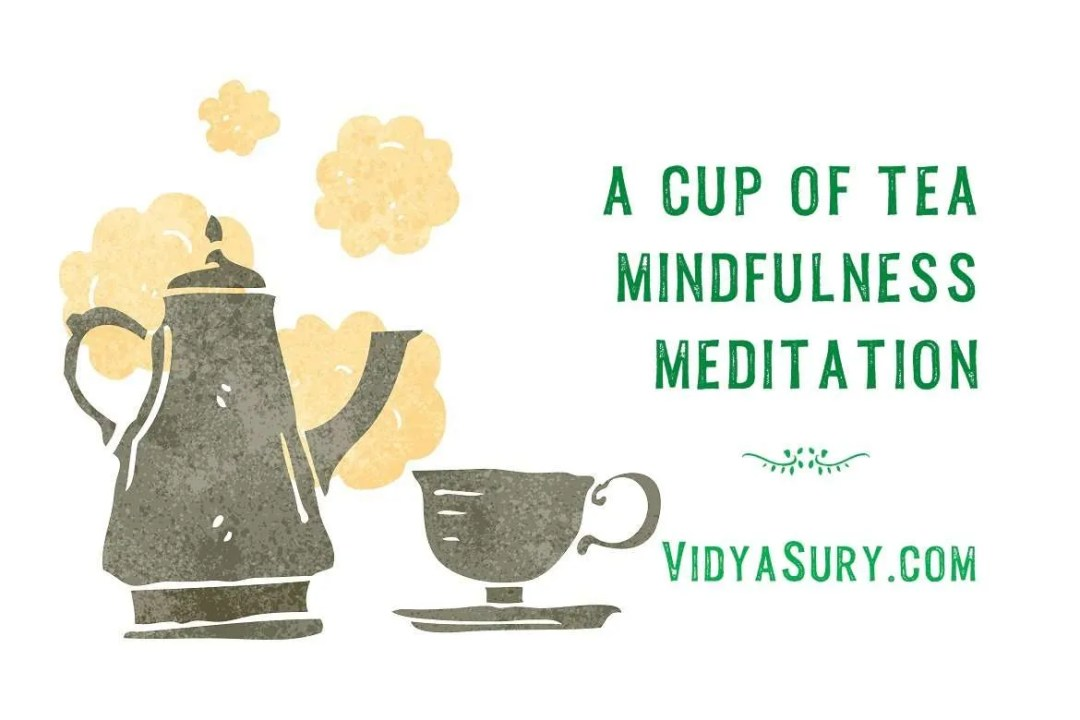 a cup of tea mindfulness meditation technique