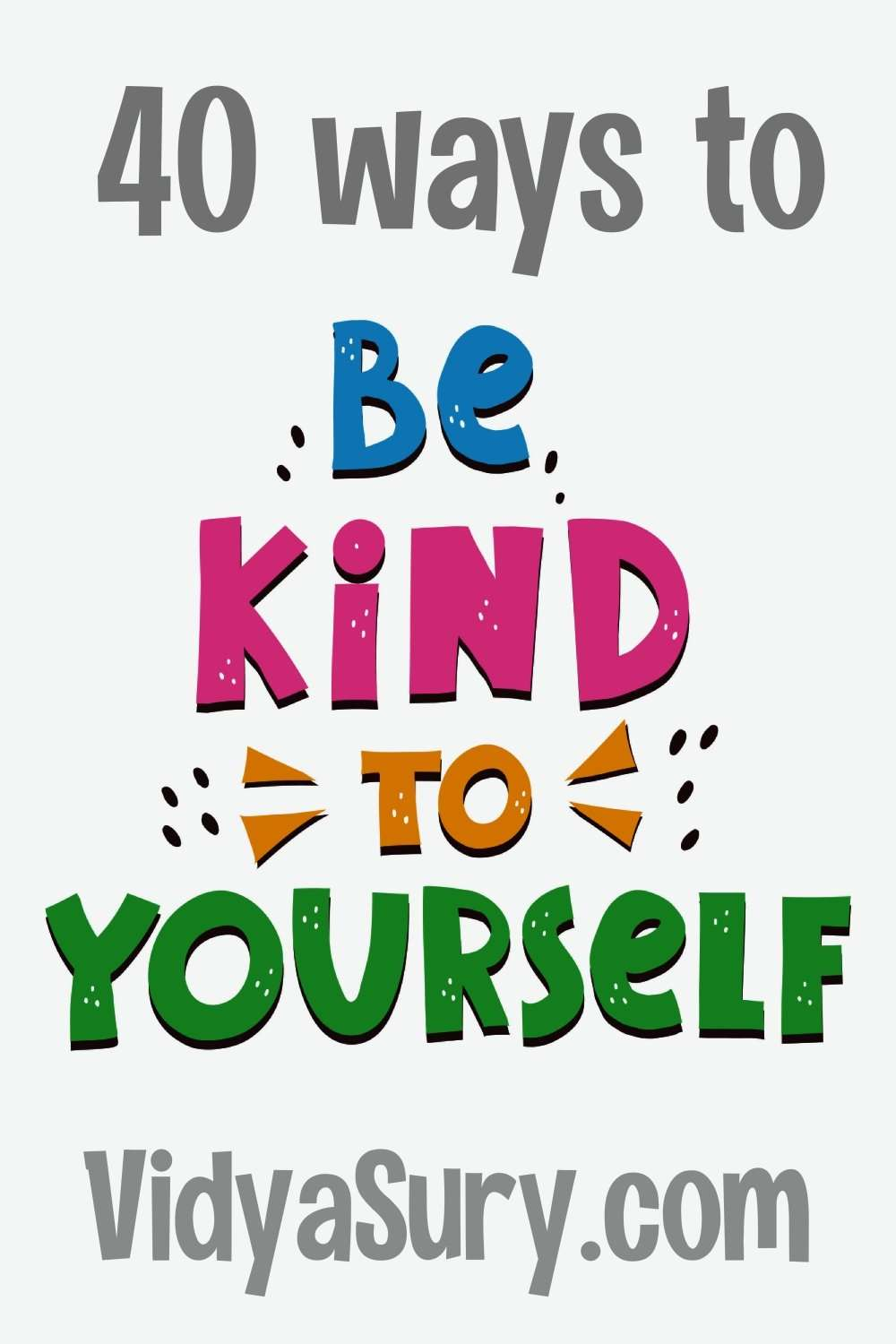 40 ways to be kind to yourself today