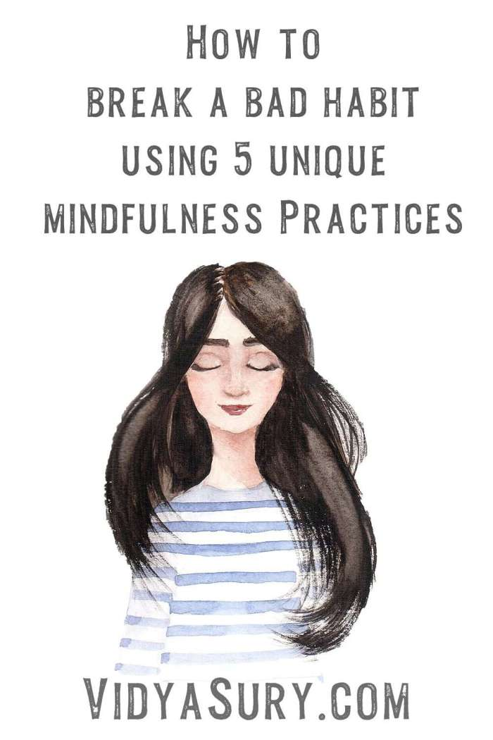 5 Unique mindfulness approaches for breaking bad habits 2