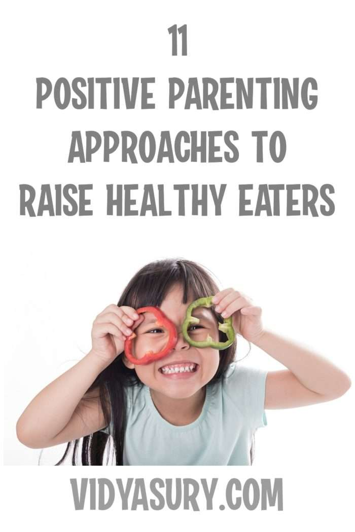 11 positive parenting approaches to raise healthy eaters