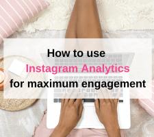 Instagram analytics to maximum engagement