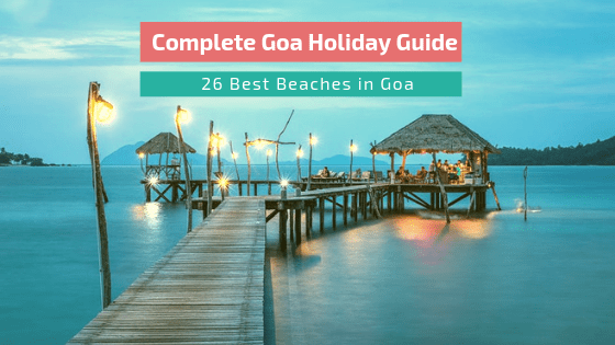 Complete Goa Holiday Guide