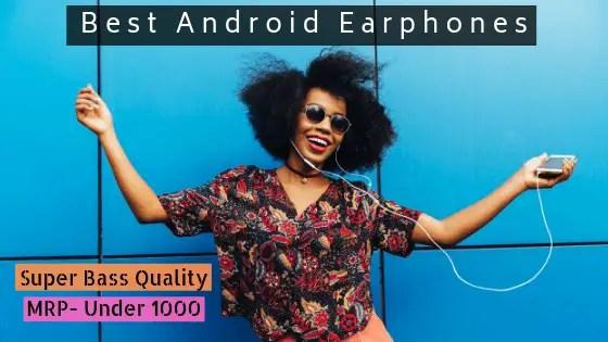best android earphones under 1000