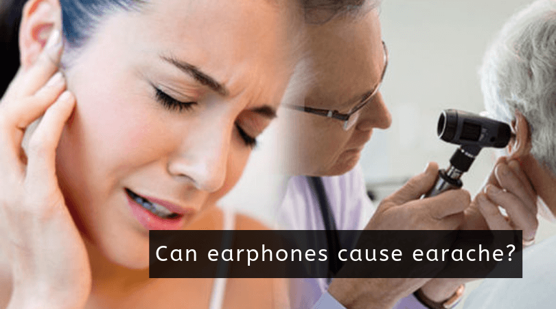 Can earphones cause earache