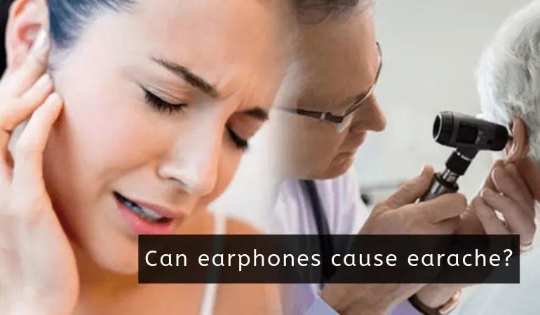 Can earphones cause earache