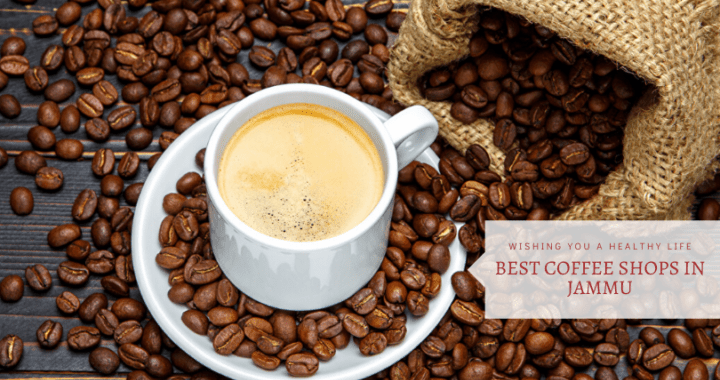 Best Coffeee Shops in jammu