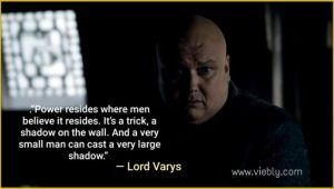 Lord Varys: Best Game of Thrones Quotes & When You Use Them in Real Life