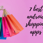 7 best android shopping apps.