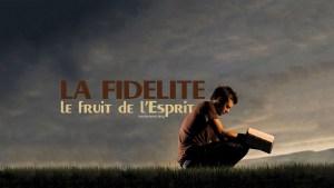 La fidélité, le fruit de l'Esprit