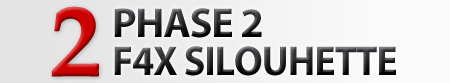 PHASE 2: F4X SILOUHETTE