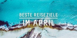 Beste Reiseziele im April