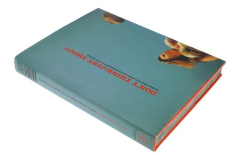Dont Think Just Shoot' Book € 60,00