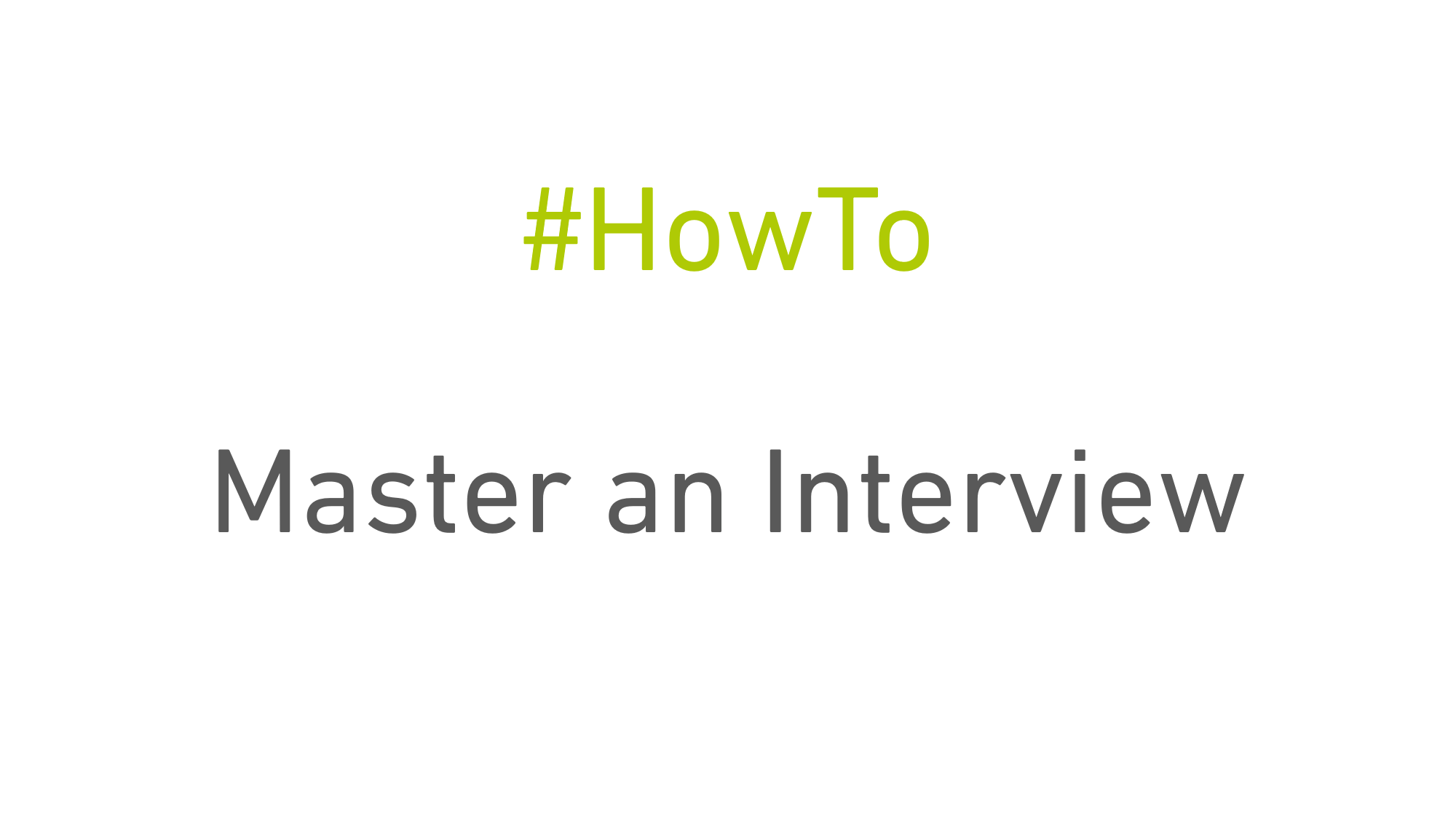 How to master an interview