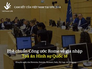 350 pixel Bạn có biết Việt Nam đã phê chuẩn Công ước Rome về gia nhập Tòa án Hình sự Quốc tế tại UPR 2014 - UPR_KN_5