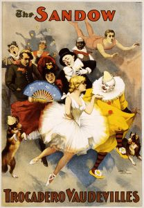 Photo: A promotional poster for the Sandow Trocadero Vaudevilles (1894), showing dancers, clowns, trapeze artists, costumed dog, singers and costumed actors