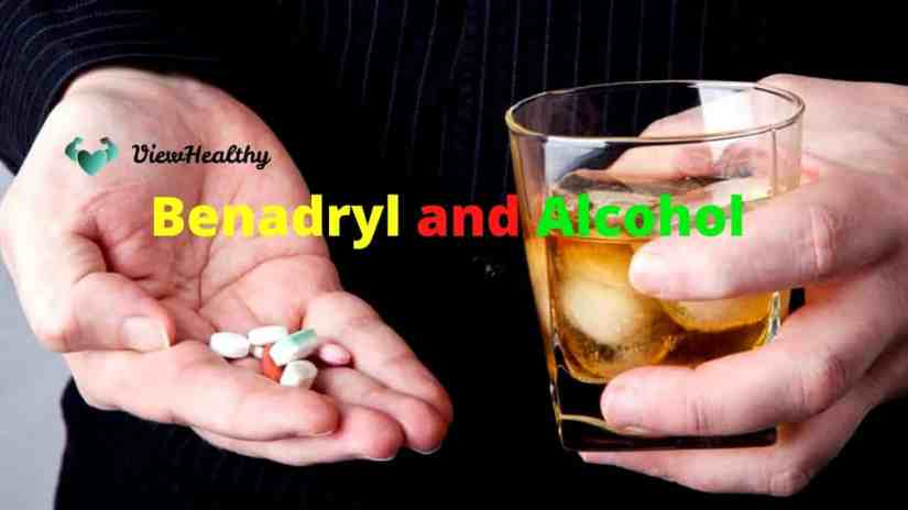 Benadryl and Alcohol Are They Safe To Mix