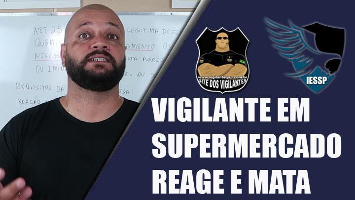 VIGILANTE EM SUPERMERCADO REAGE E MATA