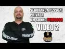 Segurança Pessoal Privada um sonho perigoso video 2