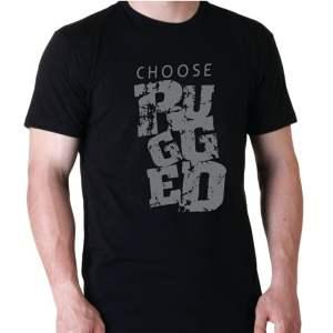 Choose rugged Tshirt