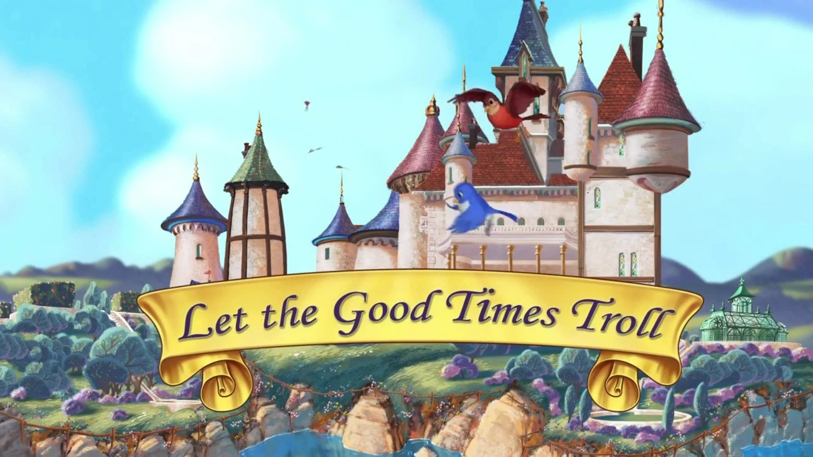 Let The Good Times Troll Disney Wiki FANDOM Powered By Wikia