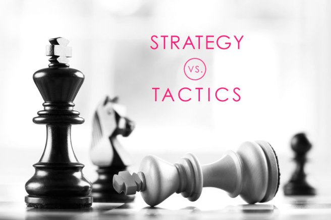 Image result for strategy vs tactics