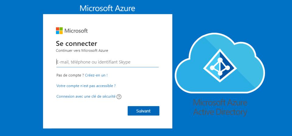 Azure Active Directory, plateforme universelle pour gérer et sécuriser les identités
