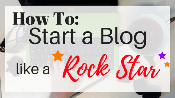 Start A Blog Like a Rock Star