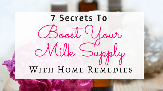 boost milk supply with home remedies