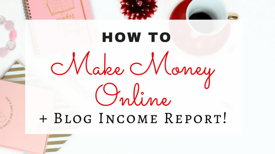 How To Make Money Online + Blog Income Report
