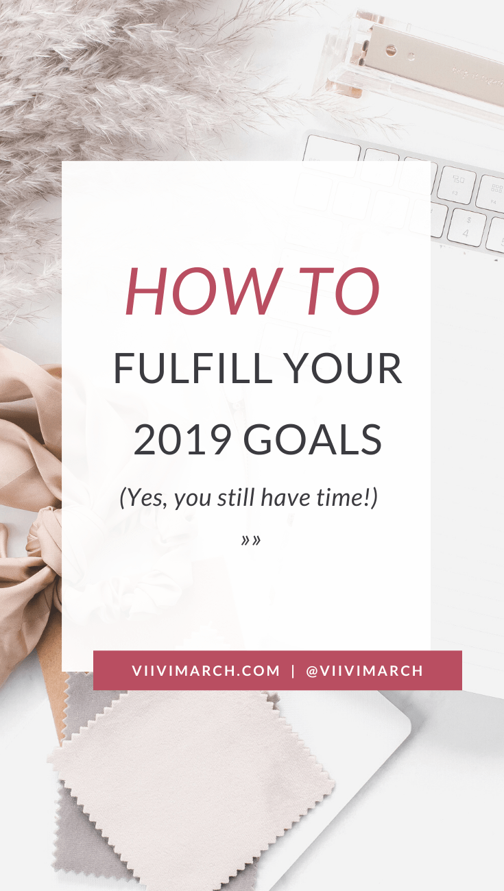 How to Take Inspired Action to Fulfill Your 2019 Goals (Yes, You Still Have Time!)