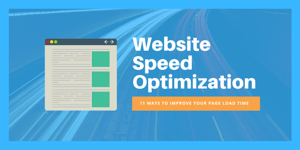 Website Speed Optimization: 11 ways to improve your page load time to increase conversions