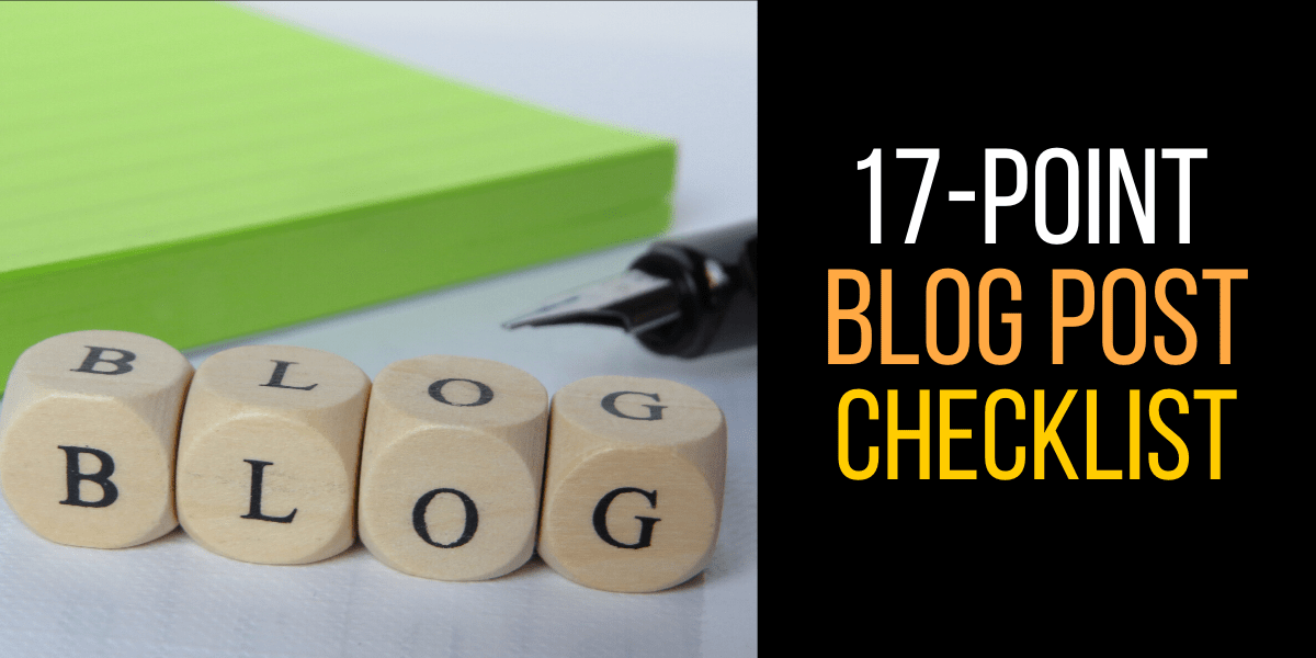 17-Point Blog Post Checklist for Bloggers Before Hitting Publish