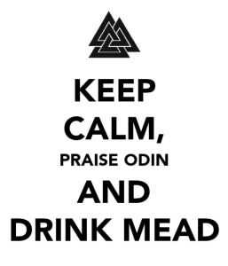 keep calm, drink mead