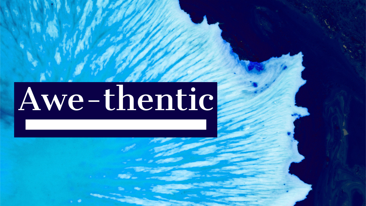 AWE-thentic – Part 3 – The Inward 3
