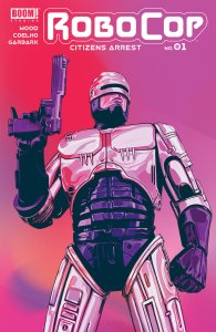 RoboCop: Citizens Arrest #1, BOOM! Studios