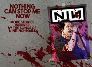 Nothing Can Stop Me Now Anthology, NIN