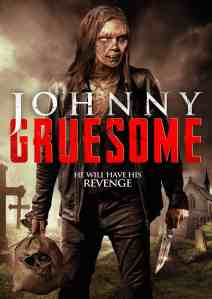 Johnny Gruesome DVD, Johnny Gruesome, Uncork'd Entertainment Johnny Gruesome DVD,