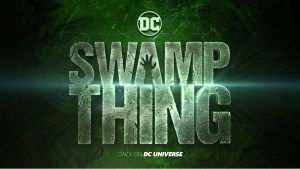 DC Universe Swamp Thing Teaser, DC Universe Swamp Thing Reveal, Swamp Thing Premiere Date, DC Universe