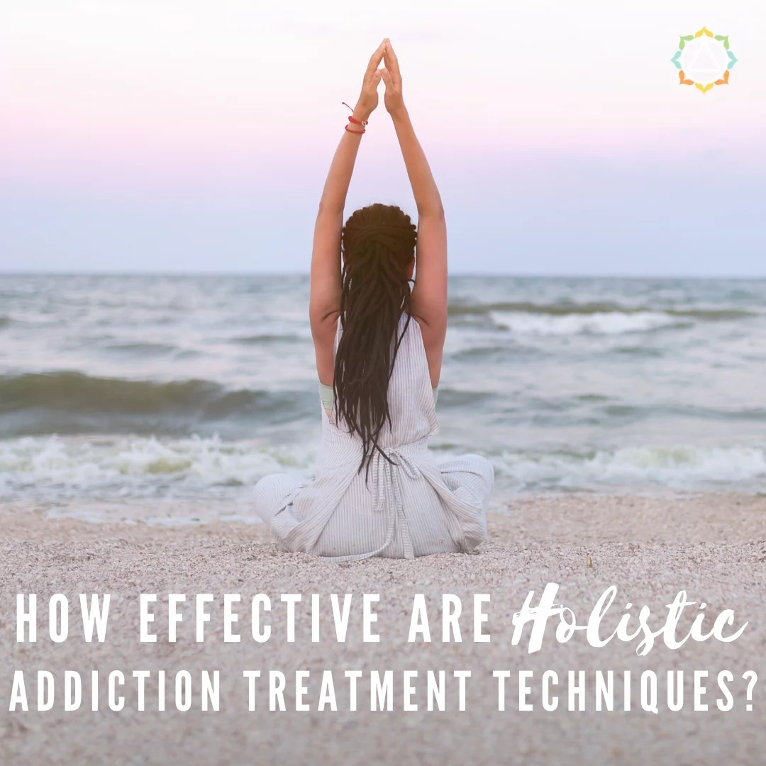 How Effective Are Holistic Addiction Treatment Techniques? | Villa Kali Ma