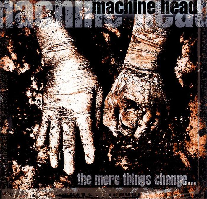 Machine Head – The more things change (Crítica)