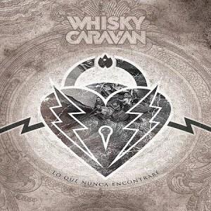 whisky caravan lo que nunca encontrare critica