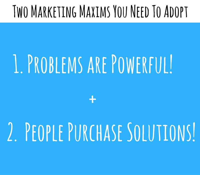 Two Marketing Maxims You'll Need To Adopt