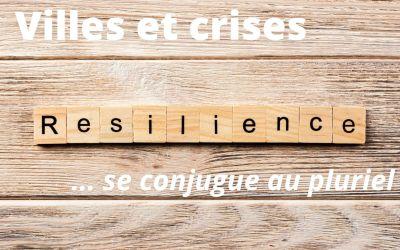 Villes et crises, Résilience se conjugue au pluriel