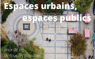 Espaces urbains, espaces publics : lieux de vie de tous les possibles