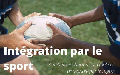 L'intégration par le sport : 4 initiatives d'inclusion sociale et territoriale par le rugby